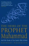 The Heirs of the Prophet Muhammad: And the Roots of the Sunni-Shia Schism